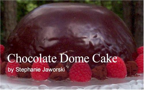Chocolate Dome Cake Recipe Joyofbakingcom Tested Recipe